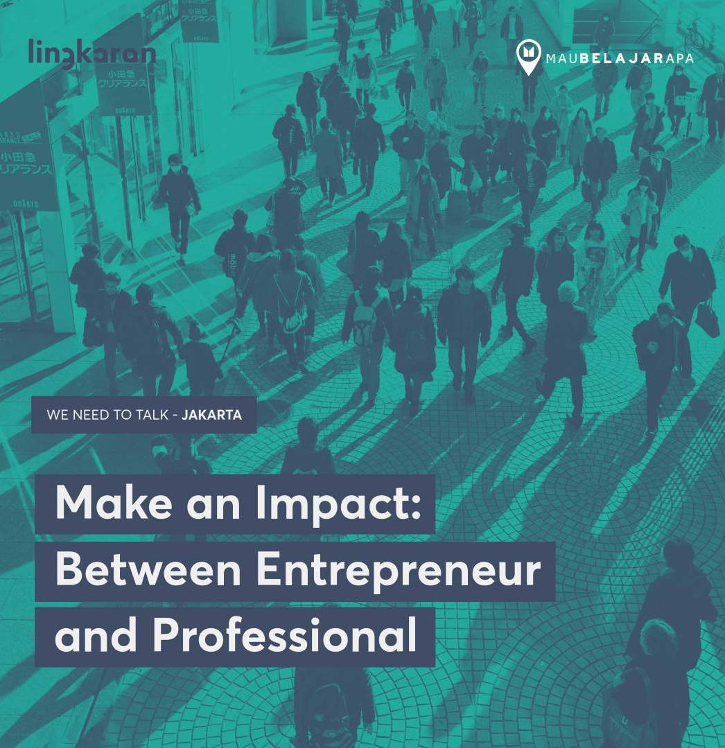 Learn How To Make an Impact: Between Entrepreneur And Professional
