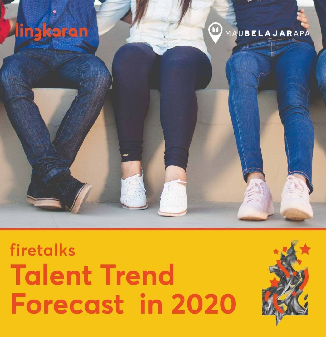 Learn The Talent Trend Forecast in 2020 (Firetalks) - Jakarta