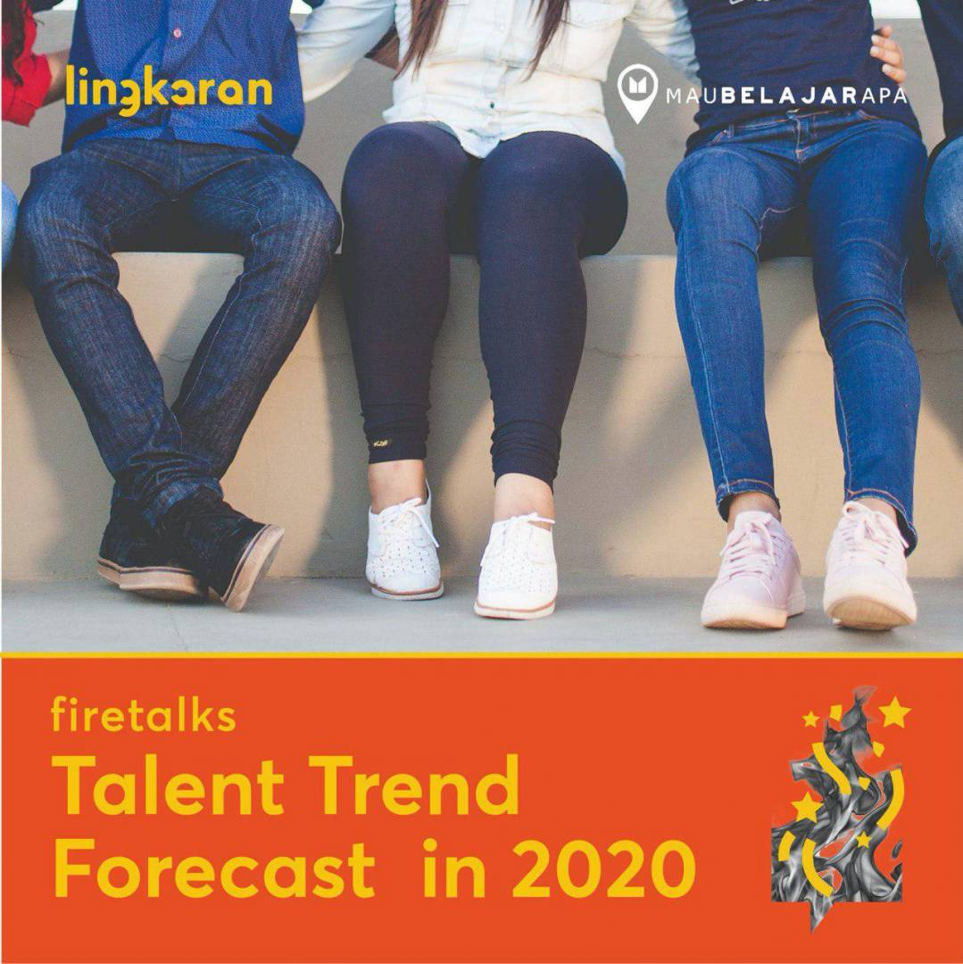 Learn The Talent Trend Forecast in 2020 (Firetalks Bandung)