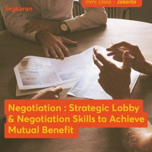 Learn All About Strategic Lobby And Negotiation Skills To Achieve Mutual Benefit
