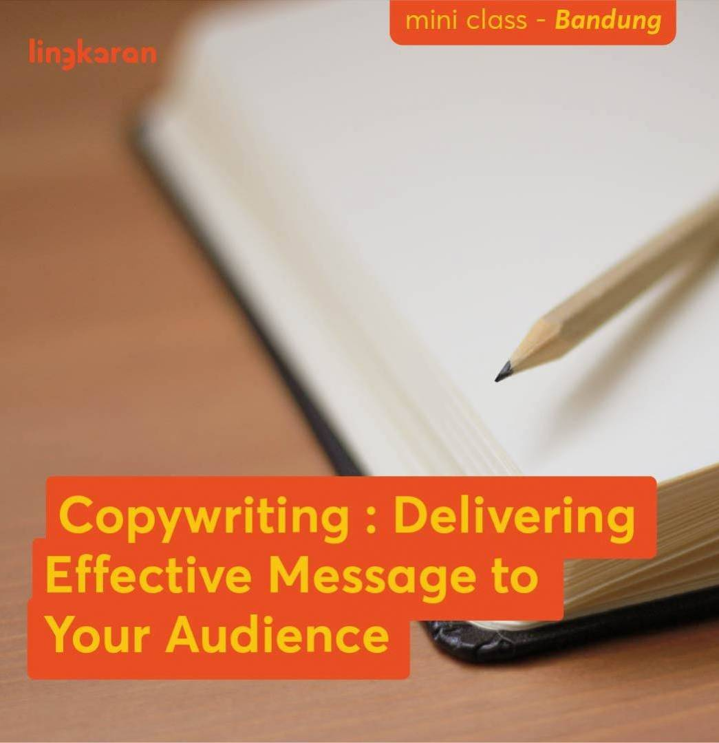 Learn The Essence Of Copywriting : Delivering Effective Message to Your Audience