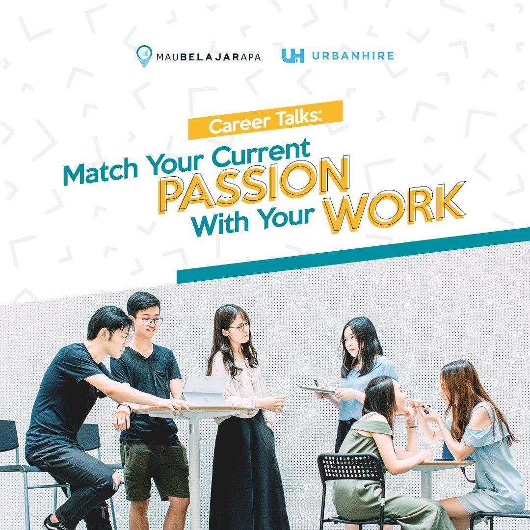 Career Talks: Learn How To Match Your Current Passion With Your Work