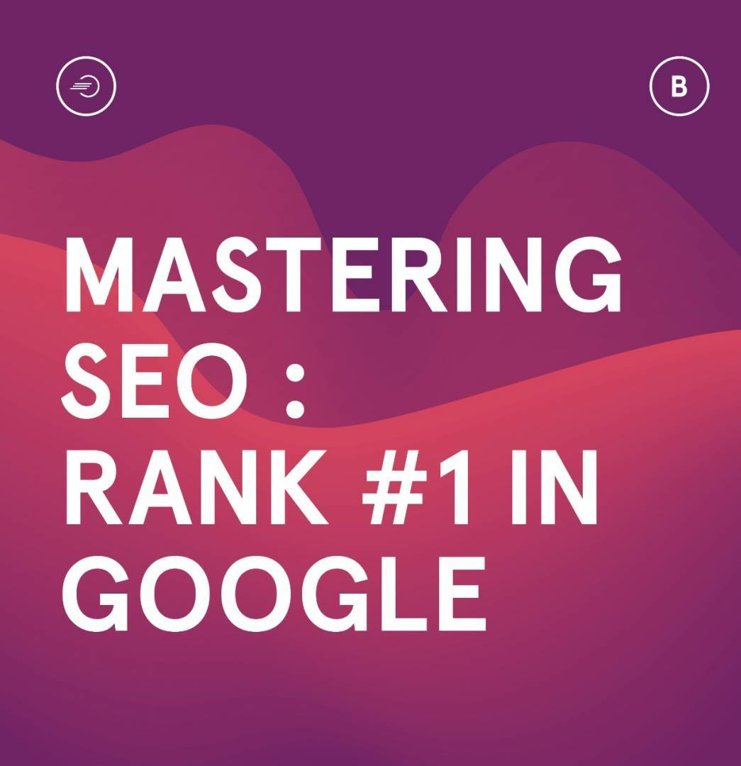 Learn All About Mastering SEO