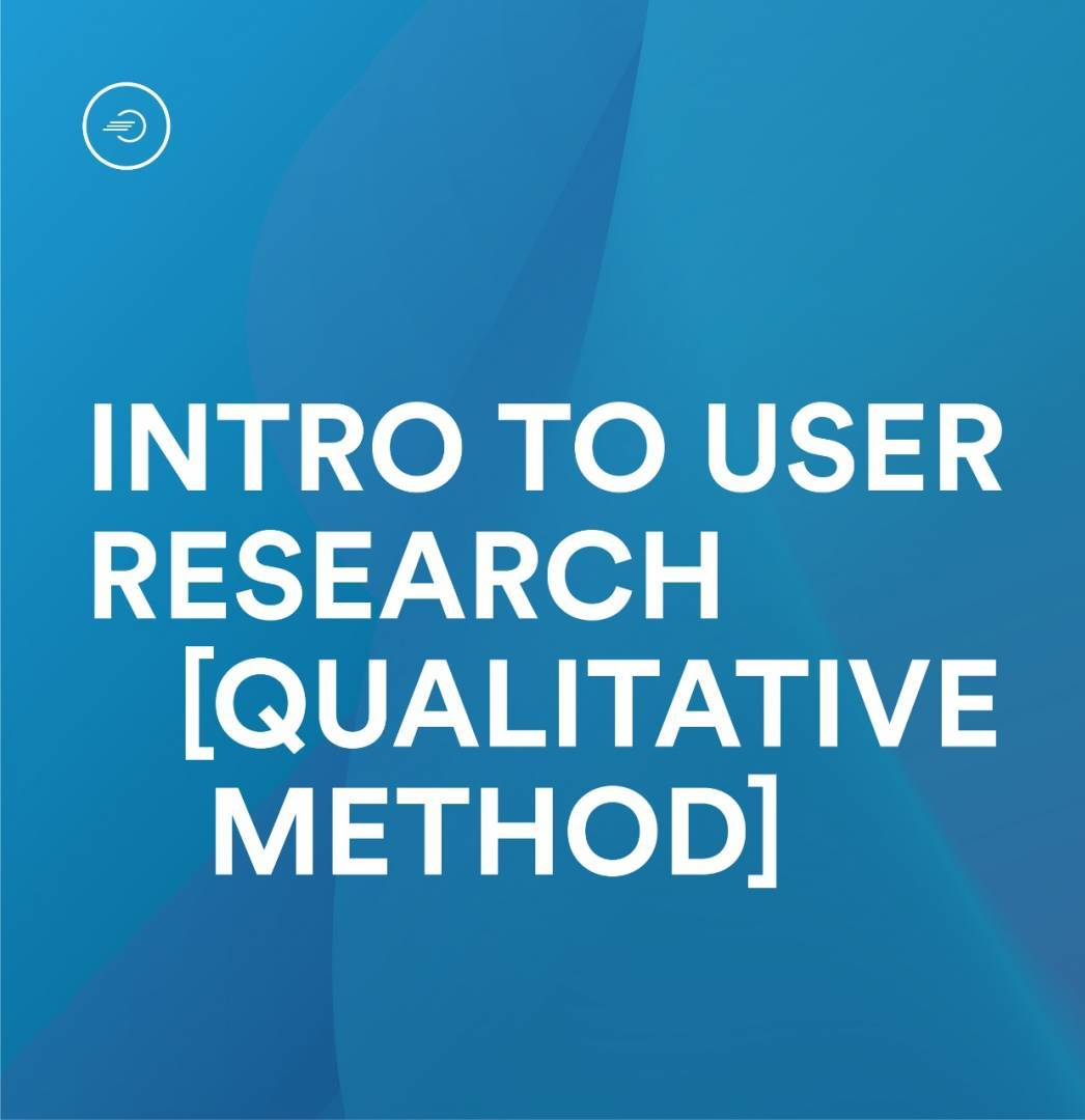 Learn Intro to User Research (Qualitative Method)