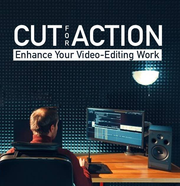 Learn All About Cut for Action (Editing Process)