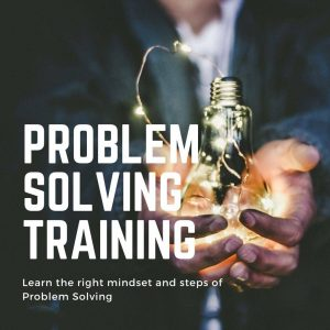 Learn The Right Mindset And Steps Of Problem Solving