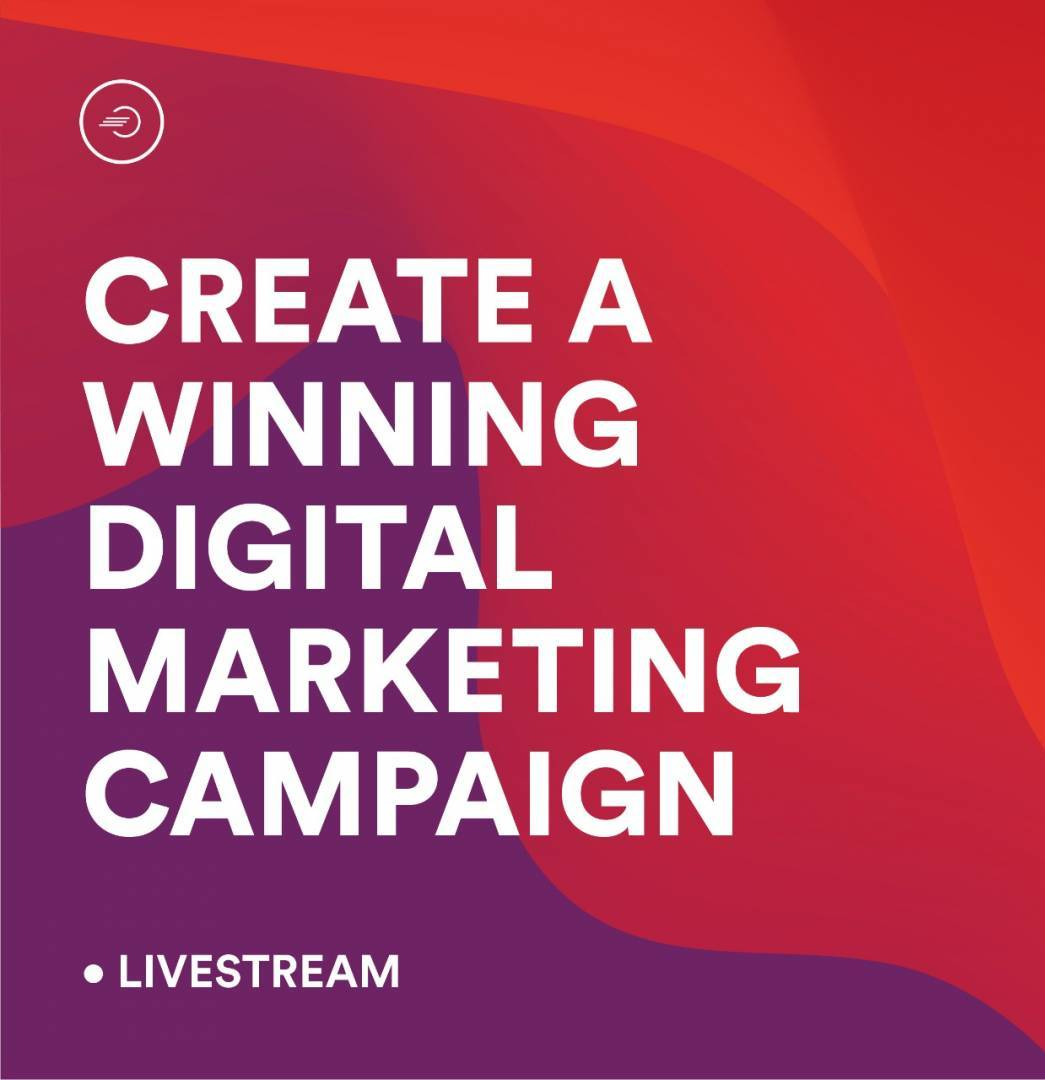 Learn How To Create A Winning Digital Marketing Campaign