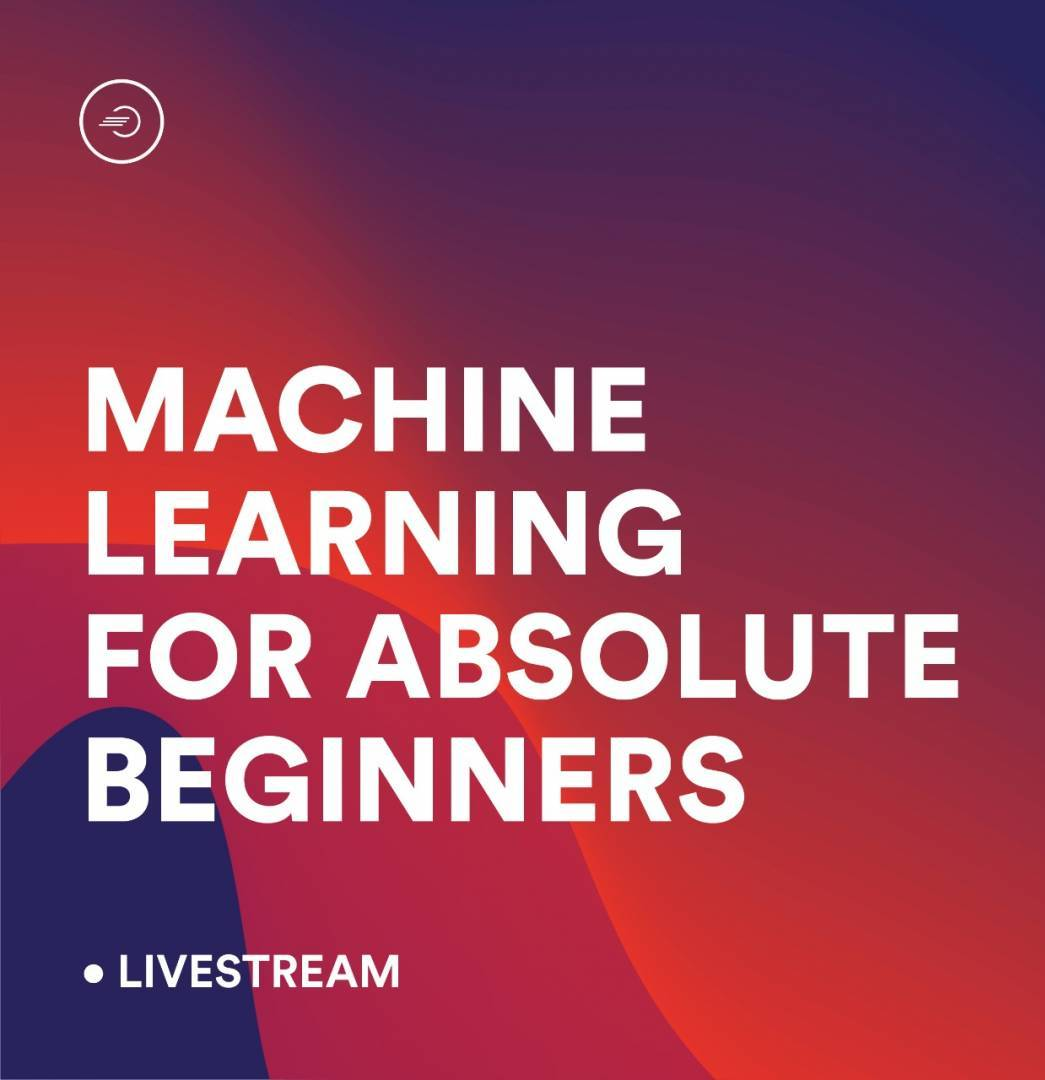Learn All About Machine Learning For Absolute Beginners