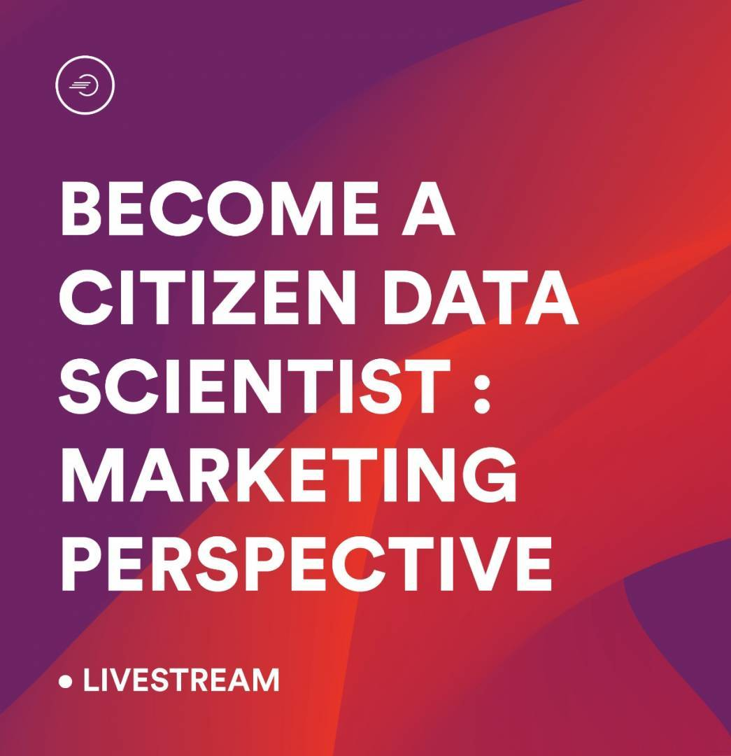 Learn How To Become A Citizen Data Scientist (Marketing Perspective)