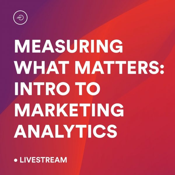 Learn Measuring What Matters: Intro to Marketing Analytics