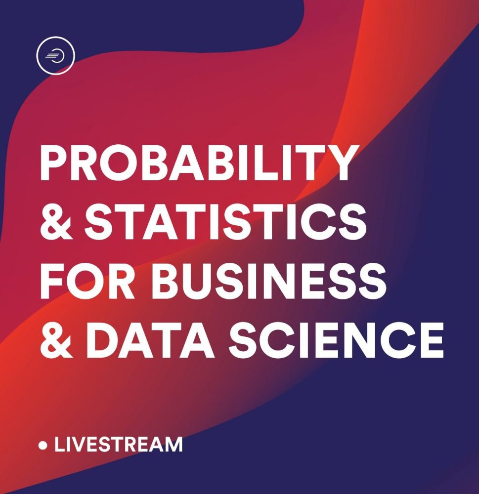 Learn The Fundamental Of Probability And Statistics For Business And Data Science