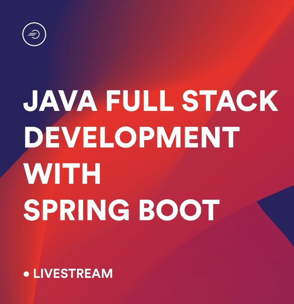 Learn All About Java Full Stack Development With Spring Boot
